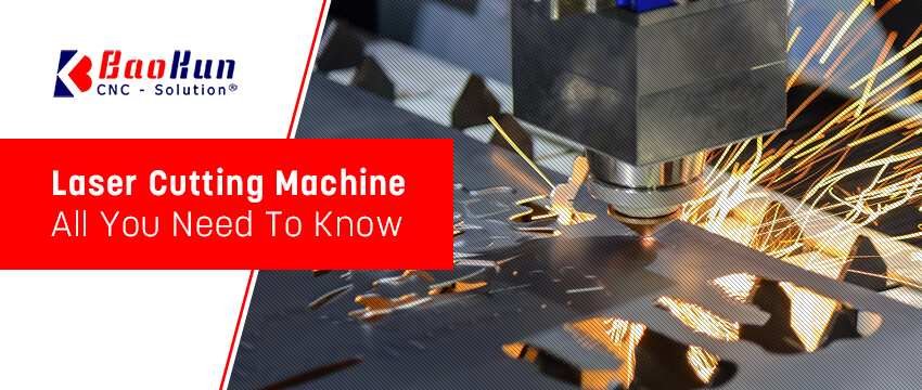 Laser Cutting Machine: All You Need To Know